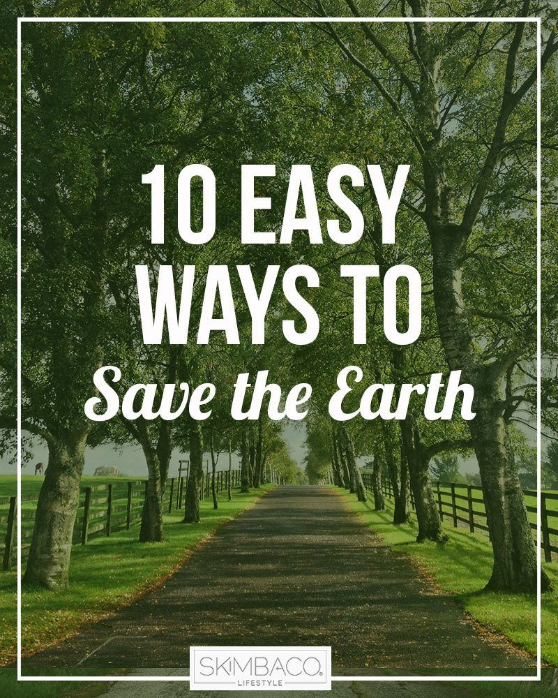 10 easy ways to save earth