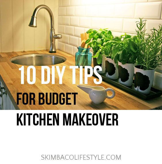 Kitchen Makeovers On A Low Budget: 10 DIY Tips For A Budget Kitchen Makeover