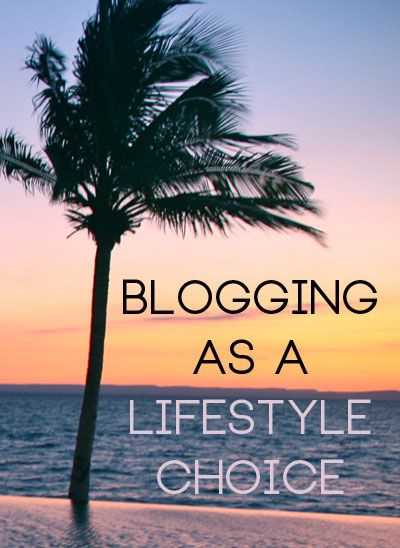 blogging as a lifestyle choice as seen on