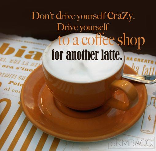 Inspirational Quote Of The Week: Donu0027t Drive Yourself Crazy