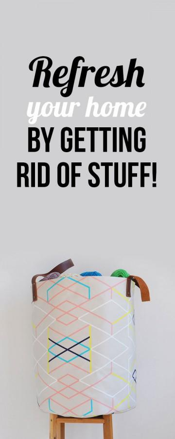 Refresh your home by getting rid of stuff