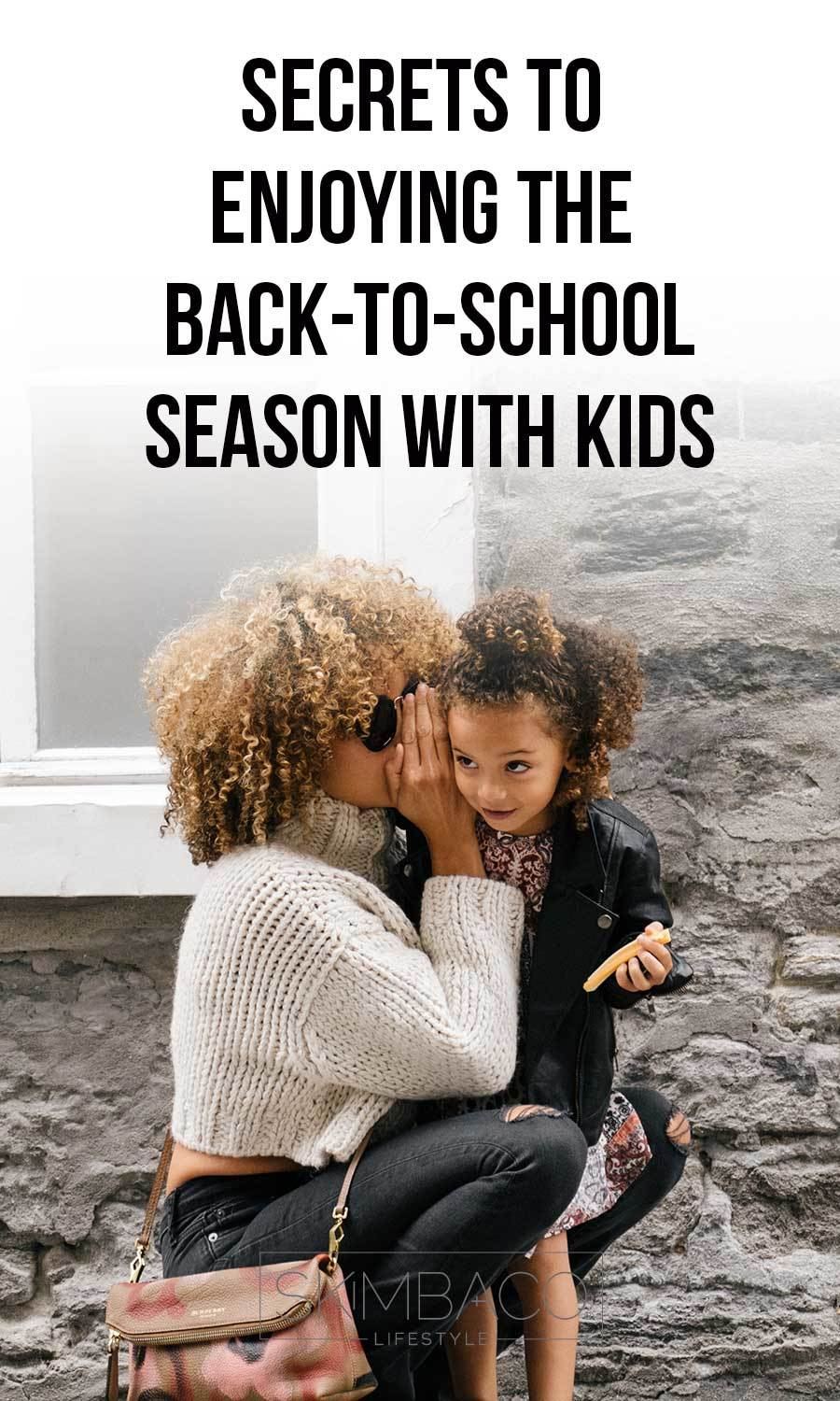 secrets to enjoying back to school time with your kids