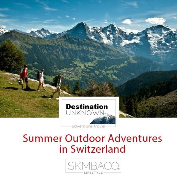 Summer Outdoor Adventures in Switzerland I Destination Unknown