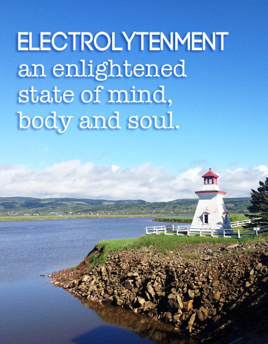 electrolytenment — an enlightened state of mind, body and soul