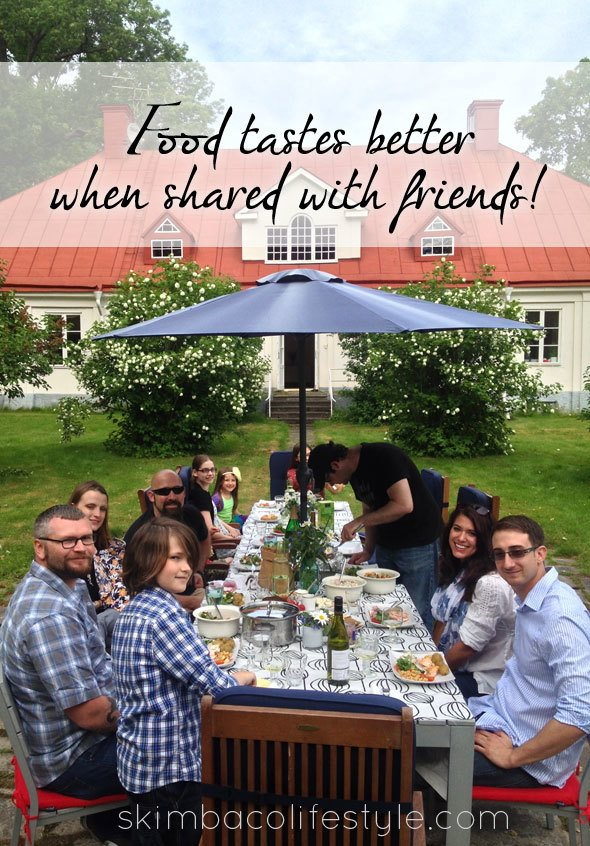 Food tastes better with friends. as seen on https://www.skimbacolifestyle.com/2013/07/ways-to-enjoy-food-more.html