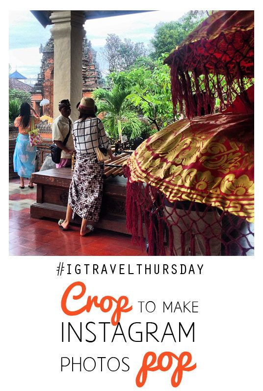 Instagram photo tip: crop images. #IGtravelThursday