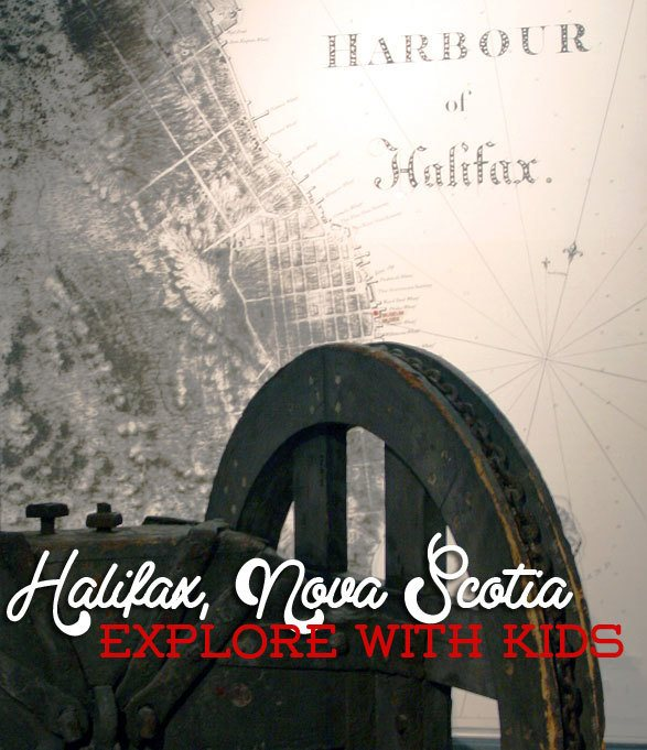 Explore Halifax, Nova Scotia with the kids.