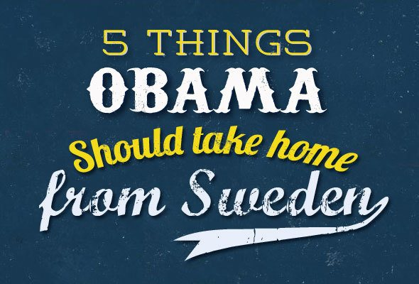 5 Things Obama should take home from Sweden