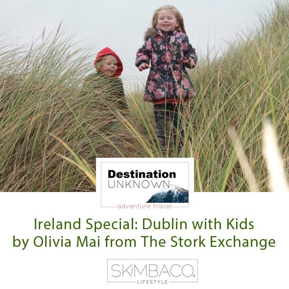 Dublin with Kids by The Stork Exchange I @SatuVW I Destination Unknown