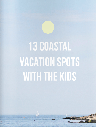 13 Coastal Family vacation Destinations in Skimbaco Lifestyle e-magazine