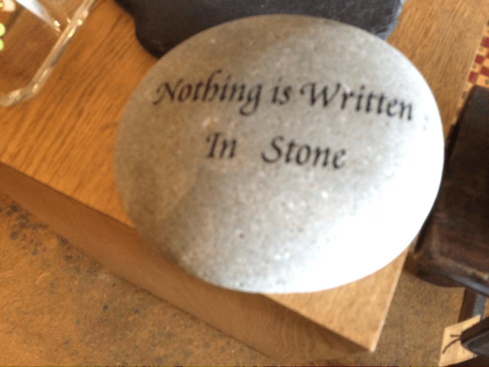 nothing written in stone