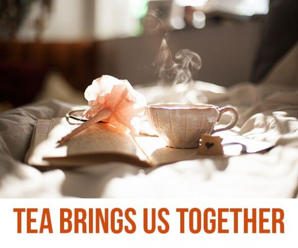 tea brings us together