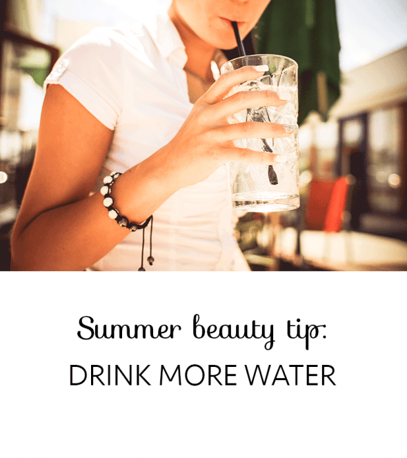 Summer beauty tip: drink more water