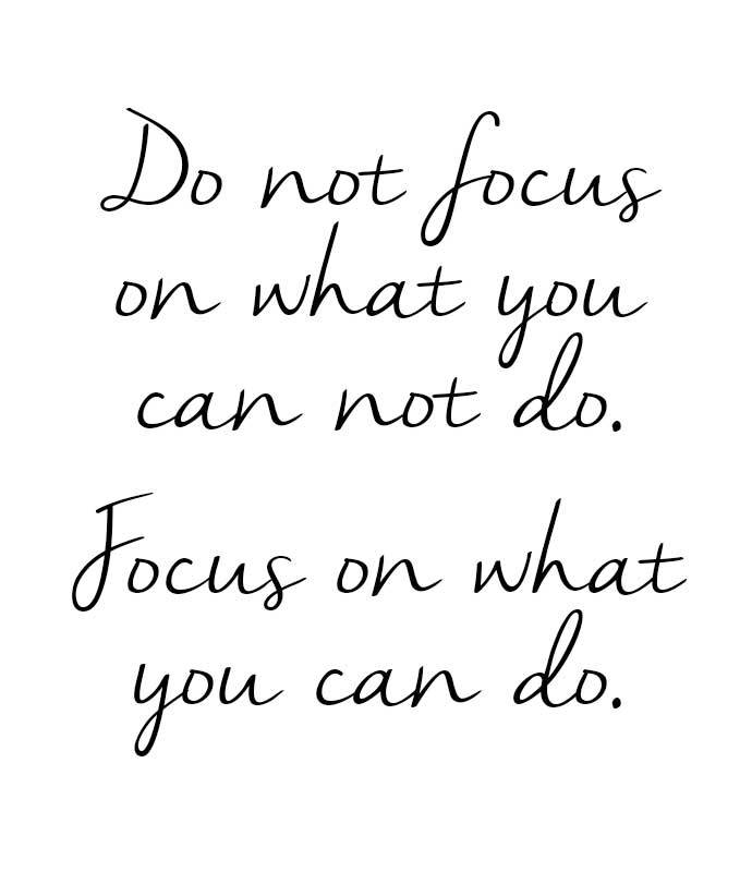focus-on-what-you-CAN-do