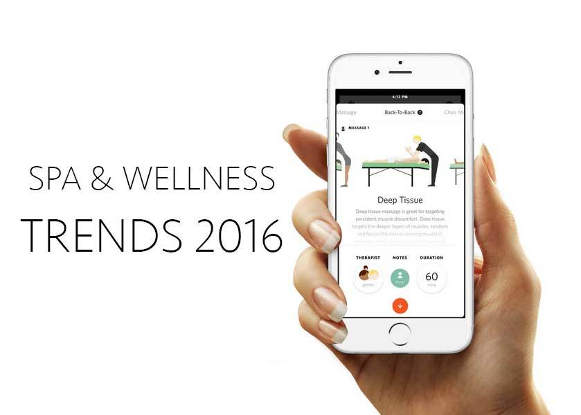 The Ultimate list of Spa and Wellness Trends of 2016